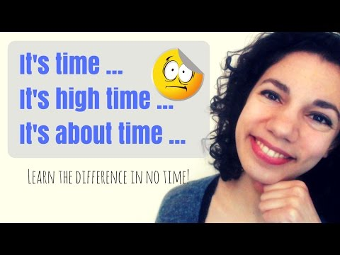 It's time & It's high / about time | Common Grammar Mistakes