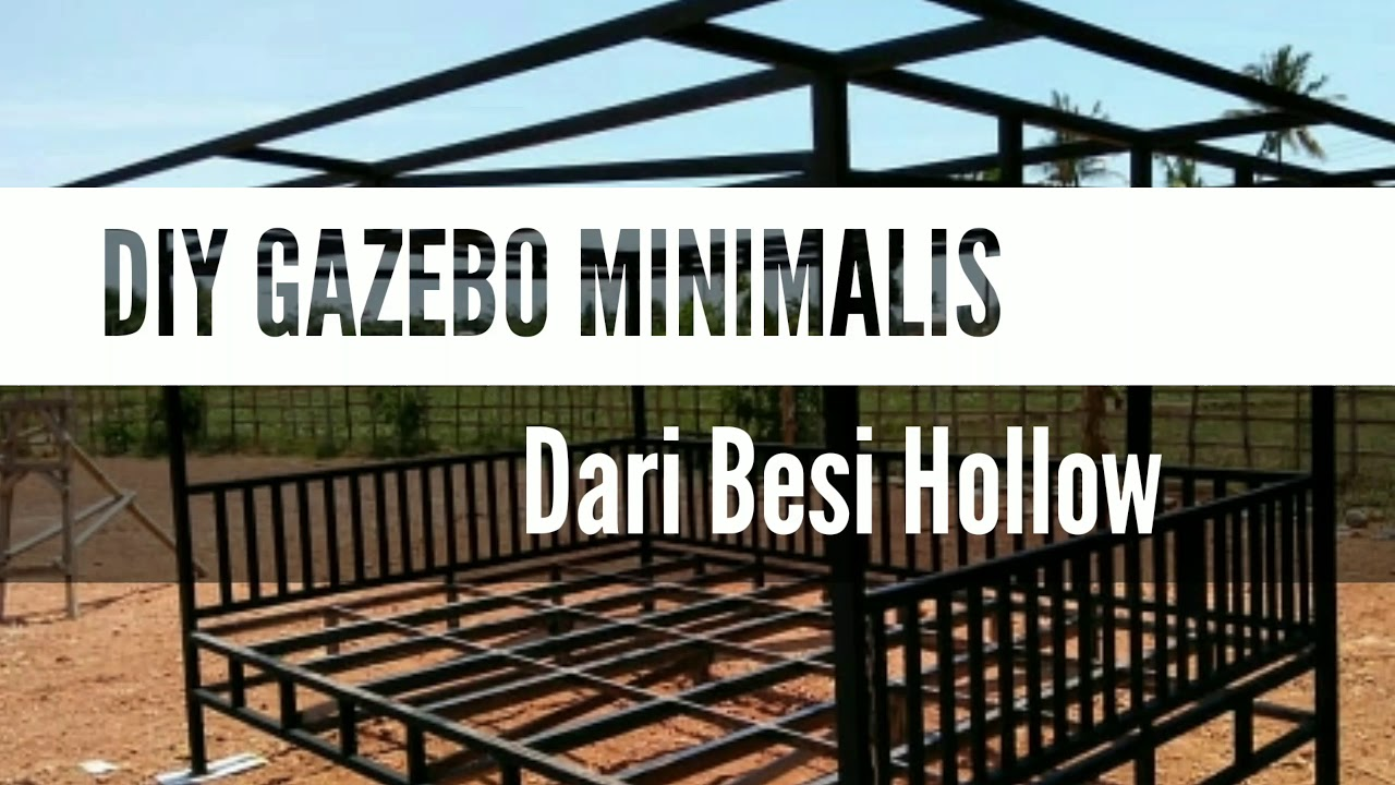 Diy Gazebo Minimalis Dari Besi Hollow Youtube