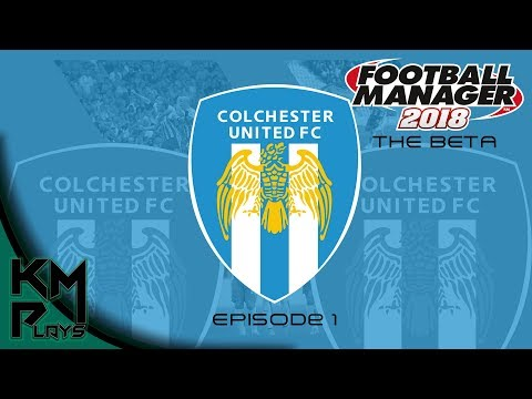 Lets Play Football Manager 2018 Beta Save - Colchester United w/special guest - #FM2018 #FM2018beta