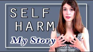 I've hurt myself... SELF HARM - My Story