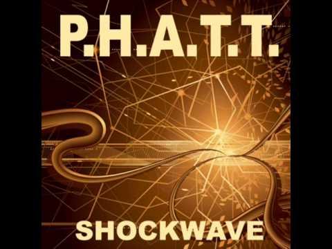 P.H.A.T.T. - Shockwave (DJ Choose Remix)