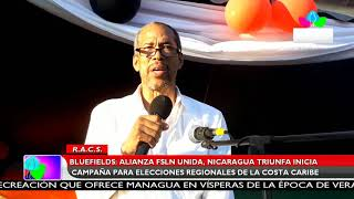Multinoticias | Alianza FSLN, inicia campaña para elecciones regionales de la Costa Caribe