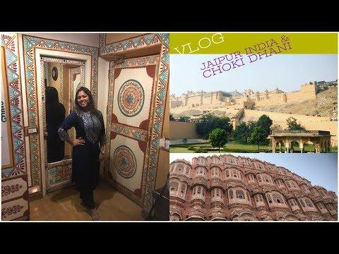VLOG Jaipur India & Choki Dhani