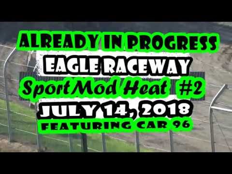 07/14/2018 Eagle Raceway SportMod Heat #2