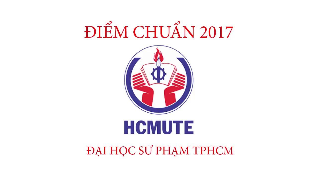 Điểm chuẩn 2017 Đại học Sư Phạm TPHCM