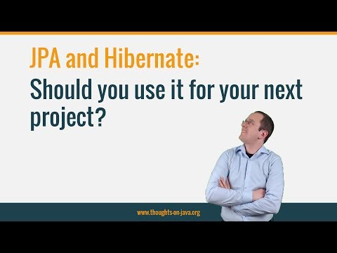 Should You Use JPA and Hibernate for Your next Project?