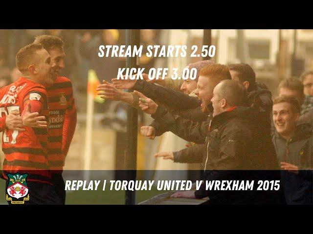 LIVE | Torquay United v Wrexham  2015