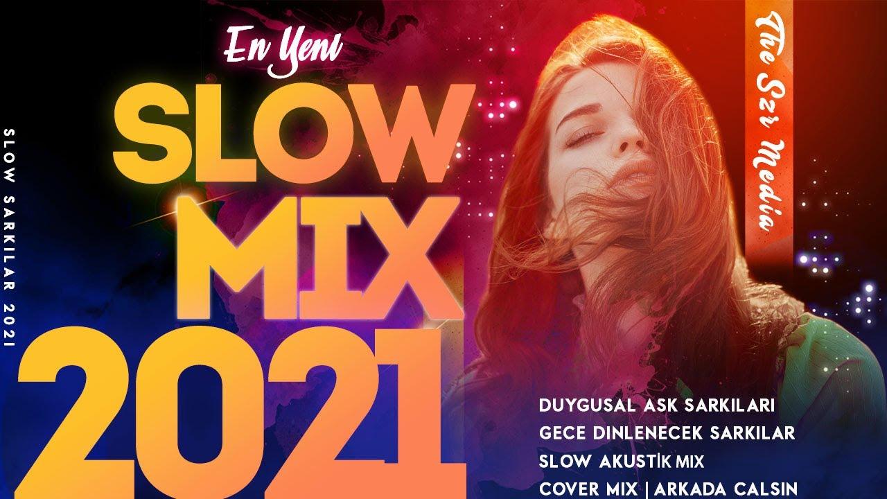 2021 Slow Şarkılar Mix | En Çok Dinlenen Slow Şarkılar 2021