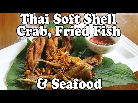 Awesome Thai Food: Soft Shelled Crab, Fried Fish & Seafood. Thai Restaurant in Thailand Vlog