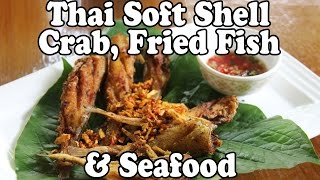 Delicious Thai Food: Soft Shell Crab, Fried Fish & Seafood at a Thai Restaurant in Thailand Vlog