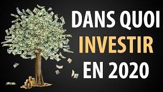 Dans Quoi Investir en 2020