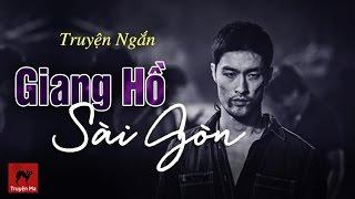 Truyện Ngắn: Giang Hồ Sài Gòn (full), Truyện Ngắn hay nhất