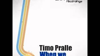 Timo Pralle - When we were Young (Original Mix)