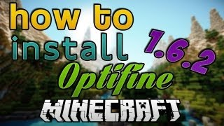 Minecraft: How to Install Optifine 1.6.4/1.6.2 (Quick & Simple!)