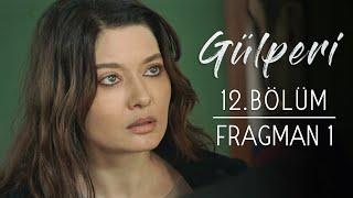 Gülperi | 12.Bölüm - Fragman 1