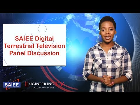 Engineering TV ep. 2: SAIEE's Digital Terrestrial Television Panel Discussion