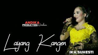 Download IKA SUHESTI - LAYANG KANGEN - ANDIKA WARDANA PRODUCTION