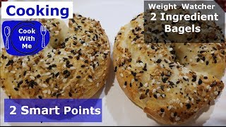 COOK WITH ME  2 Ingredient Bagel 2 Smart Points for one! 5 SP for both!