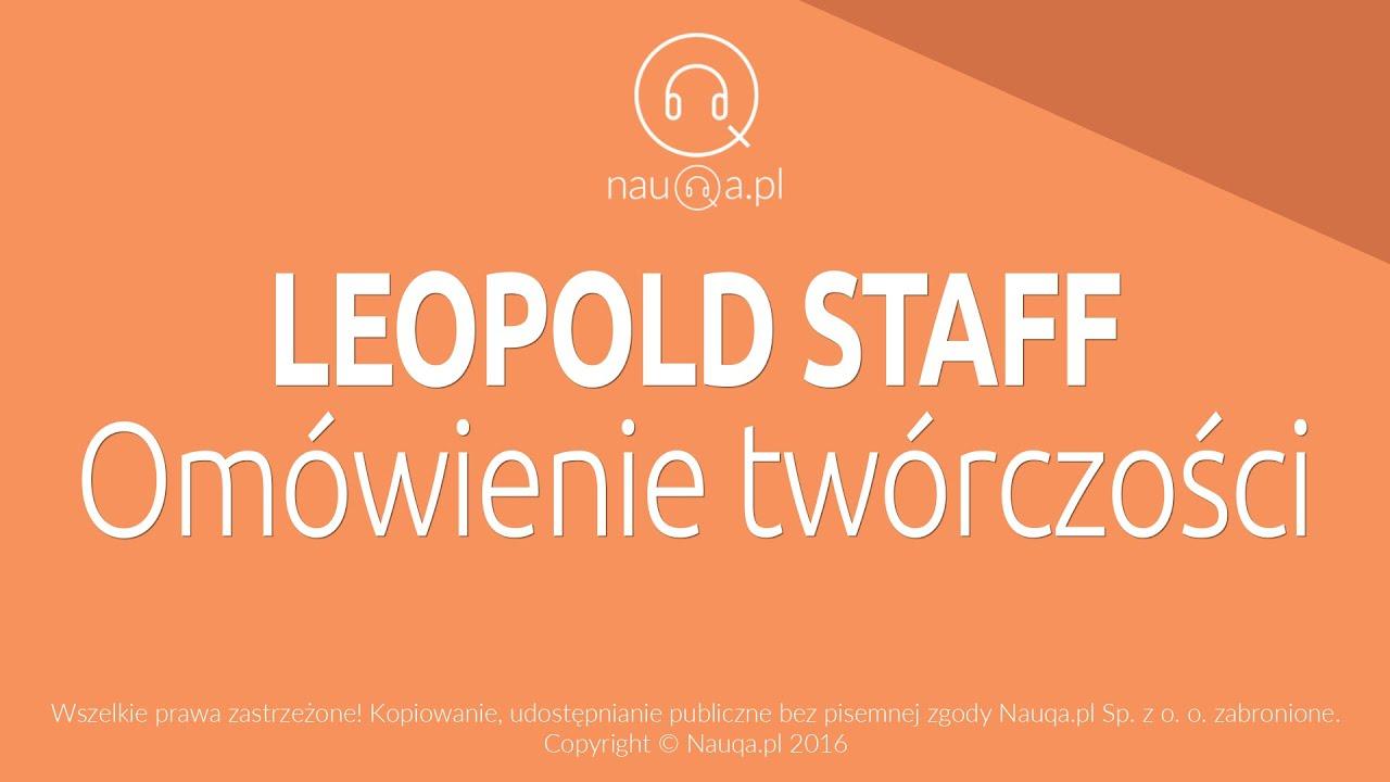 Leopold Staff Omówienie Twórczości Streszczenie I Opracowanie Lektury Nauqapl