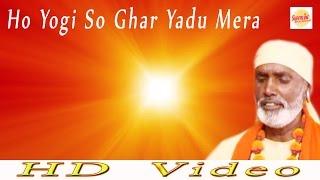 Ho Yogi So Ghar Yadu Mera \\ Guru Gorakh Shabad \\ Bhakat Ramniwas \\ Superline Devotional