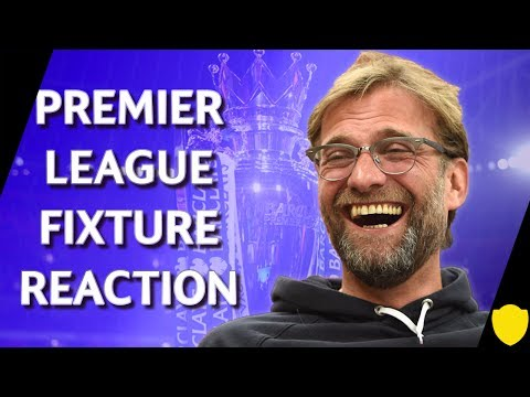 2017/18 PREMIER LEAGUE FIXTURES | LIVE REACTION