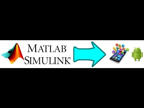 Creating First Android App Using MATLAB/SIMULINK