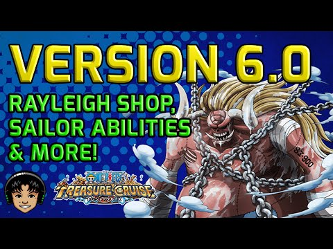 Complete Version 6.0 Guide - Rayleigh Shop & More! [One Piece Treasure Cruise]