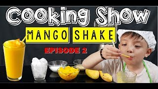 Cooking Show | Mango Shake | Deither Blake