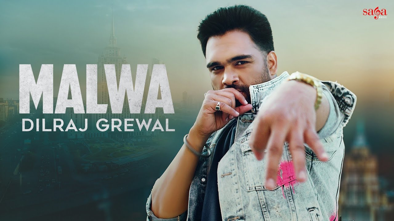 Malwa | Dilraj Grewal | Official Music Video | Punjabi Song | Latest Punjabi Song 2021 | Saga Music