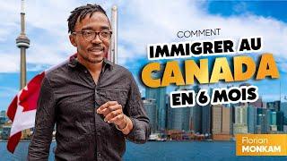 Comment immigrer au  CANADA en 6 mois? [24/50]