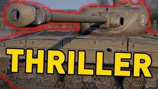 World of Tanks || THRILLER!