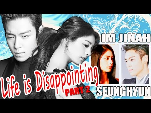 choi-seunghyun-♥-im-jinah-•-life-is-disappointing-│-part-2