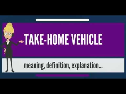 What is TAKE-HOME VEHICLE? What does TAKE-HOME VEHICLE mean? TAKE-HOME VEHICLE meaning