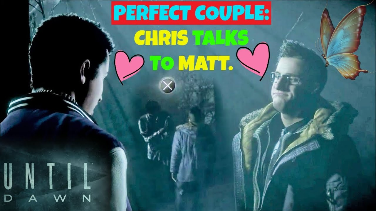UNpopular Decision: Chris talks to Matt | Until Dawn - YouTube