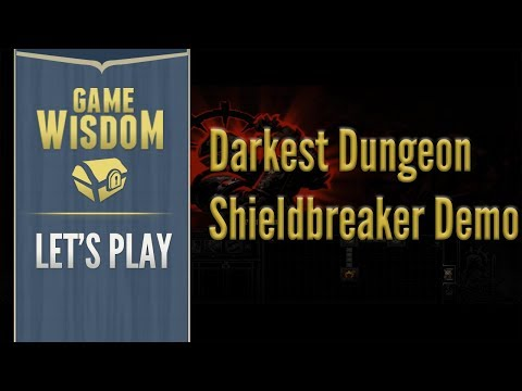 (Re) Re-Return to the Darkest Dungeon -- Shieldbreaker Tryout