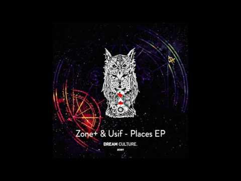 PREMIERE: Zone+ & Usif - Places (Powel Remix) [Dream Culture]