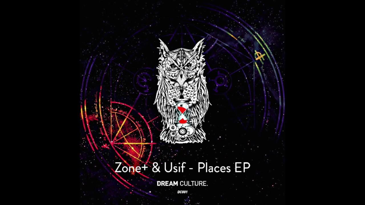 Download PREMIERE: Zone+ & Usif - Places (Powel Remix) [Dream Culture]