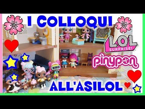 I COLLOQUI all'AsiLOL - Storie LOL SURPRISE feat PINYPON! By Lara e Babou