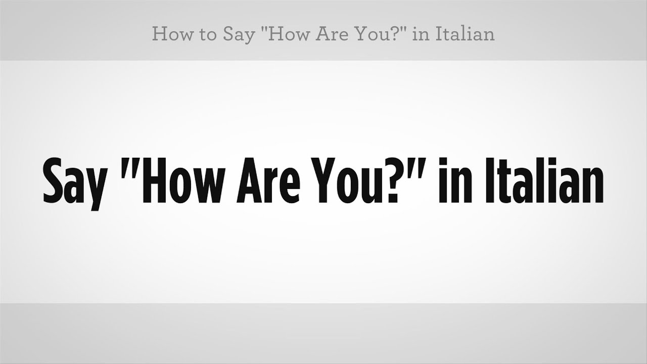 How To Say How Are You In Italian Italian Lessons Youtube