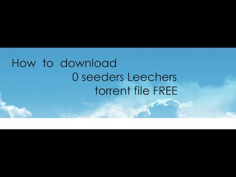 How to download torrent file FREE   0 seed/peers