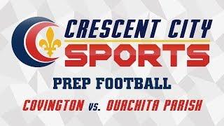 Crescent City Sports Prep Football - Covington vs. Ouachita Parish