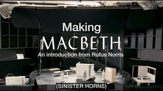Making Macbeth: An Introduction from the Director
