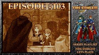 Fire Emblem: Rekka No Ken - Castle Defence, Kishuna Demise Secret - Hector Exclusives - Episode 103
