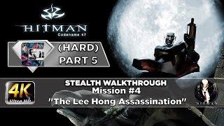 "HITMAN: Codename 47 - (HARD) Part 5 Mission #4 ""The Lee Hong Assassination"""