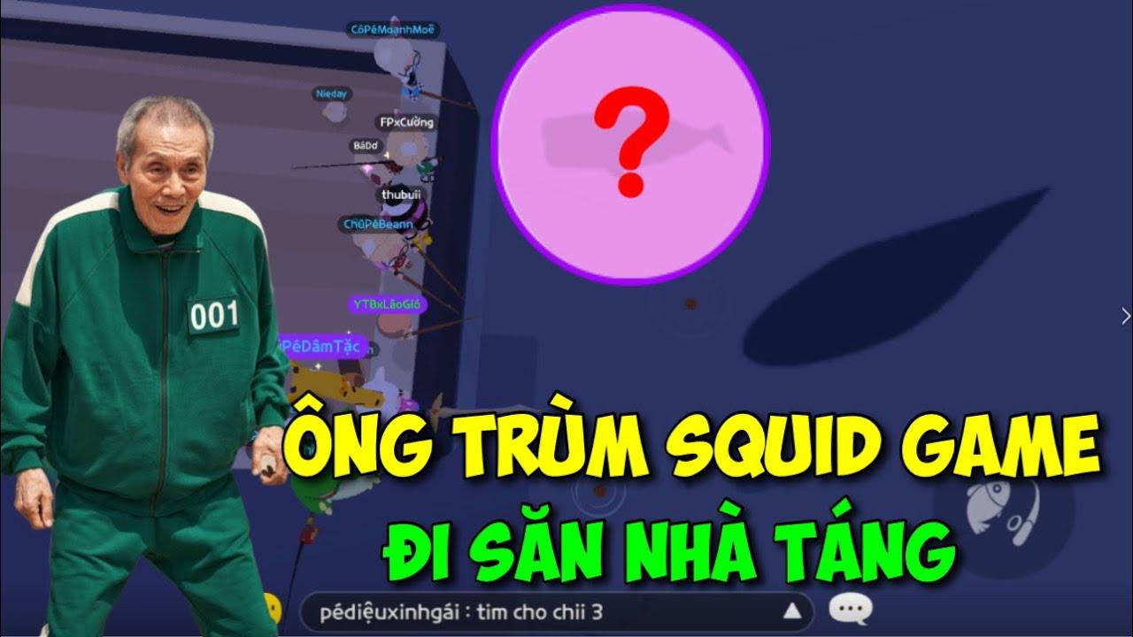 Play Together | Cosplay Ông Trùm Trong Squid Game Đi Săn Cá Nhà Táng Và Cái Kết | Lão Gió