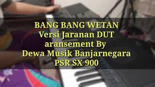 DEMO BANG BANG WETAN SET JARANAN PSR SX900