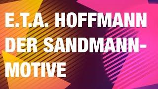 E.T.A. Hoffmann: Der Sandmann - Motive