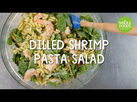 Dilled Shrimp Pasta Salad Whole Foods Market Youtube
