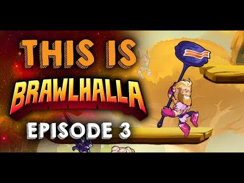 THIS Is BRAWLHALLA - Episode 3