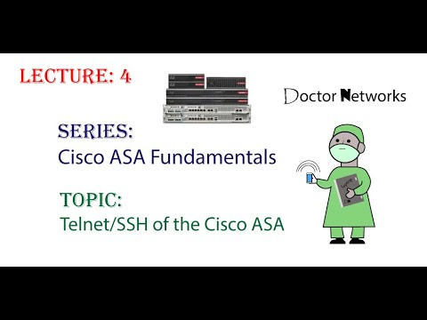 "telnet/ssh-of-the-cisco-asa---lecture-#-4---doctor-networks-series:-""cisco-asa-fundamentals"""
